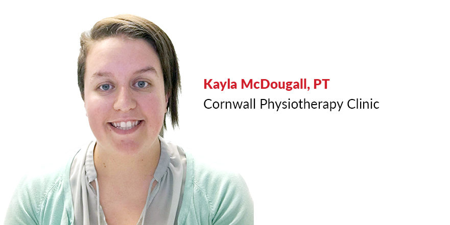 Kayla McDougall PT at Cornwall Physiotherapy